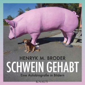 Schwein gehabt von Henryk M Broder